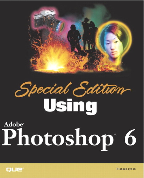 Special Edition Using Adobe® Photoshop® 6