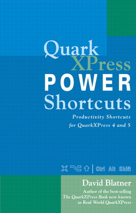 QuarkXPress Power Shortcuts: Productivity Shortcuts for QuarkXPress 4 and 5