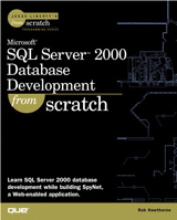 Microsoft SQL Server 2000 Database Development From Scratch
