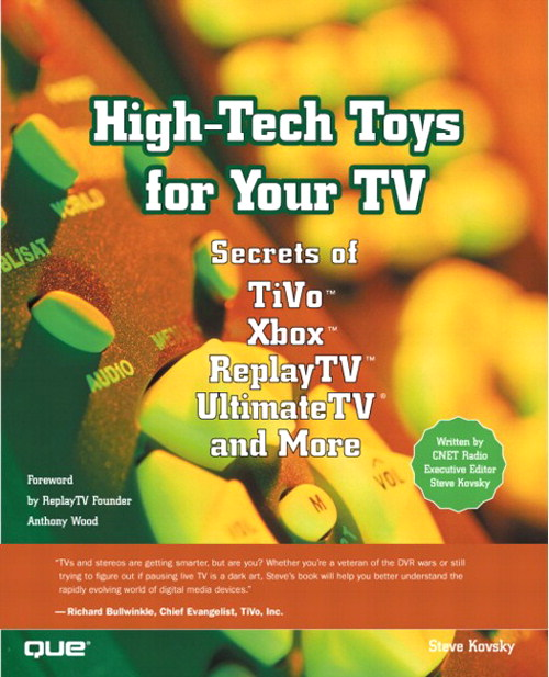 High-Tech Toys for Your TV: Secrets of TiVo, Xbox, ReplayTV, UltimateTV and More