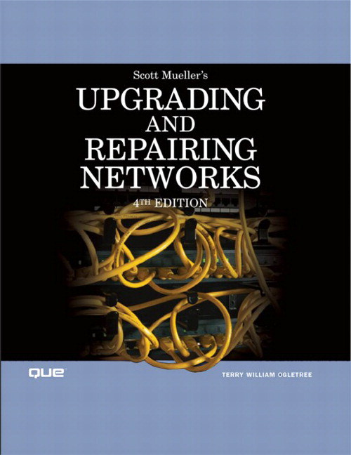 Upgrading and Repairing Networks, 4th Edition