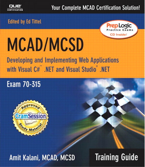 MCAD/MCSD Training Guide (70-315): Developing and Implementing Web Applications with Visual C# and Visual Studio.NET