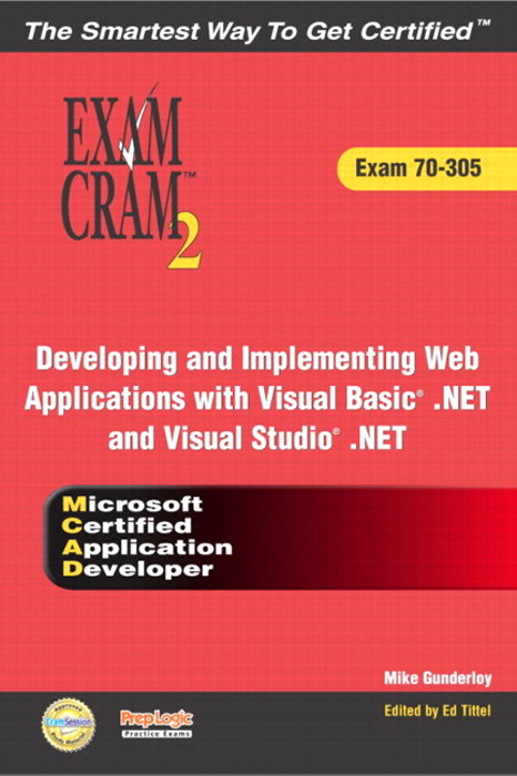 MCAD Developing and Implementing Web Applications with Microsoft Visual Basic .NET and Microsoft Visual Studio .NET Exam Cram 2 (Exam Cram 70-305)