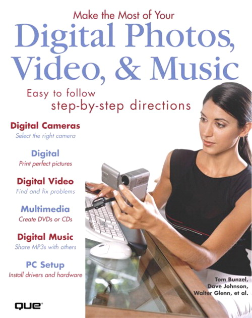 Make the Most of Your Digital Photos,Video & Music