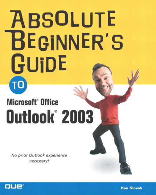 Absolute Beginner's Guide to Microsoft Office Outlook 2003