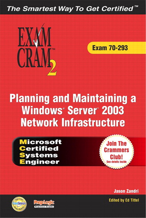 MCSE Planning and Maintaining a Windows Server 2003 Network Infrastructure Exam Cram 2 (Exam Cram 70-293)