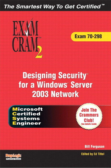 MCSE 70-298 Exam Cram 2: Designing Security for a Windows Server 2003 Network