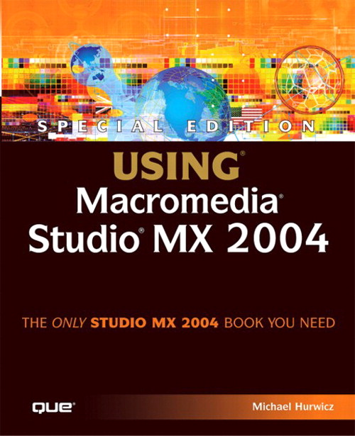 Special Edition Using Macromedia Studio MX 2004