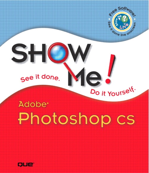 Show Me Adobe Photoshop CS