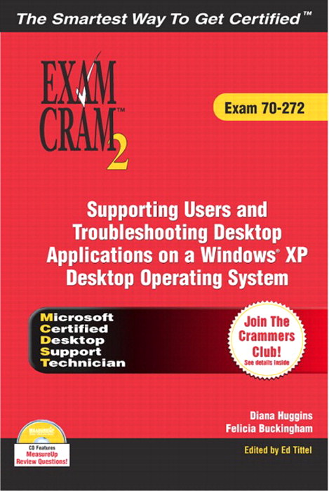 MCDST 70-272 Exam Cram 2: Supporting Users & Troubleshooting Desktop Applications on a Windows XP Operating System