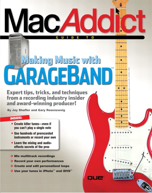 MacAddict Guide to Making Music with GarageBand, The