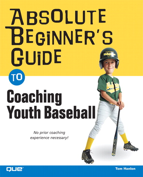 Absolute Beginner's Guide to Coaching Youth Baseball