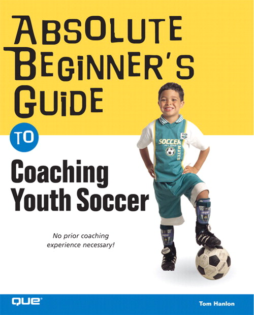 Absolute Beginner's Guide to Coaching Youth Soccer