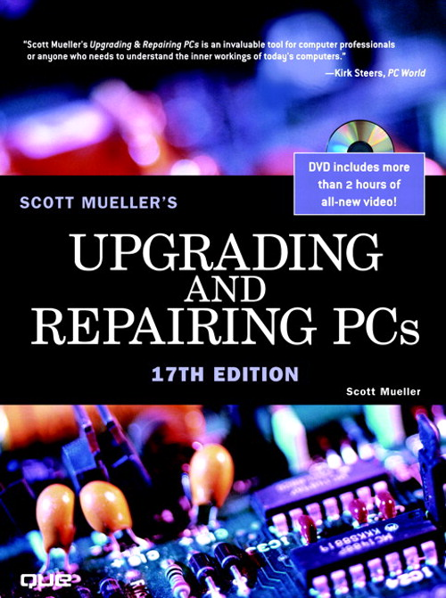Upgrading and Repairing PCs, 17th Edition