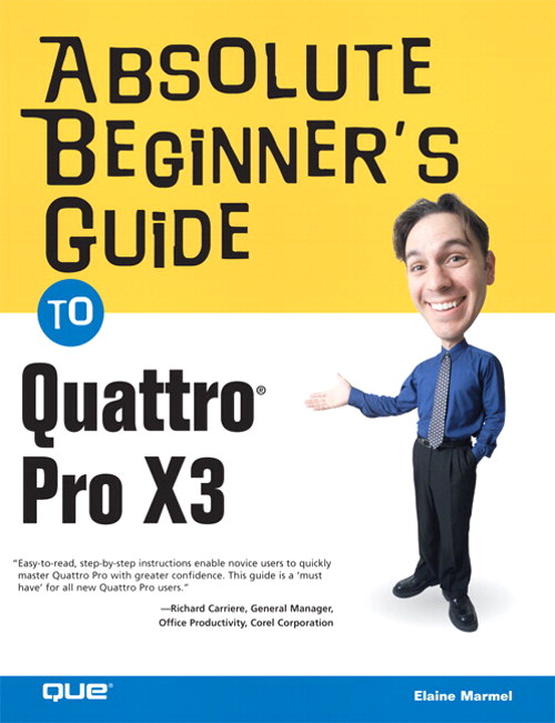 Absolute Beginner's Guide to Quattro Pro X3