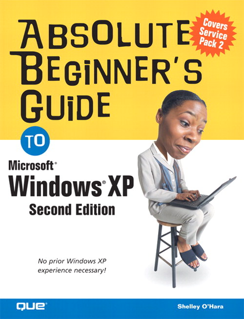 Absolute Beginner's Guide to Windows XP, 2nd Edition