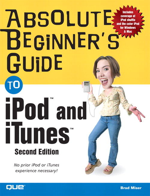Absolute Beginner's Guide to iPod and iTunes, 2nd Edition