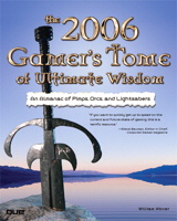 2006 Gamer's Tome of Ultimate Wisdom: An Almanac of Pimps, Orcs and Lightsabers, The
