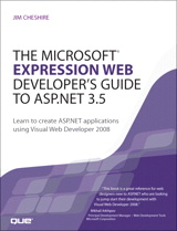 Microsoft Expression Web Developer's Guide to ASP.NET 3.5, The: Learn to create ASP.NET applications using Visual Web Developer 2008