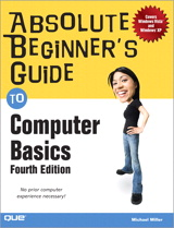 Absolute Beginner's Guide to Computer Basics, 4th Edition