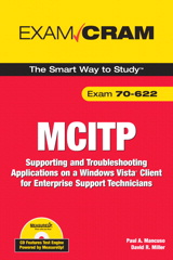 MCITP 70-622 Exam Cram: Supporting and Troubleshooting Applications on a Windows Vista Client for Enterprise Support Technicians