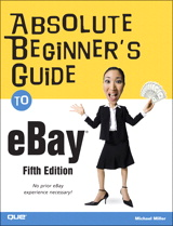 Absolute Beginner's Guide to eBay, 5th Edition
