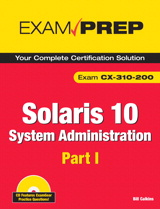 Solaris 10 System Administration Exam Prep: CX-310-200, Part I, 2nd Edition