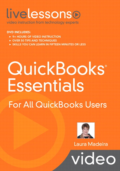 QuickBooks Essentials LiveLessons (Video Training): For All QuickBooks Users