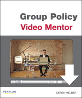 Module 6: Structure and Settings within a GPO and Group Policy Templates, Downloadable Version