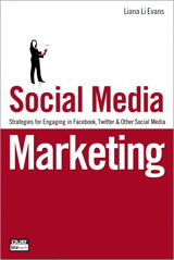 Social Media Marketing: Strategies for Engaging in Facebook, Twitter & Other Social Media