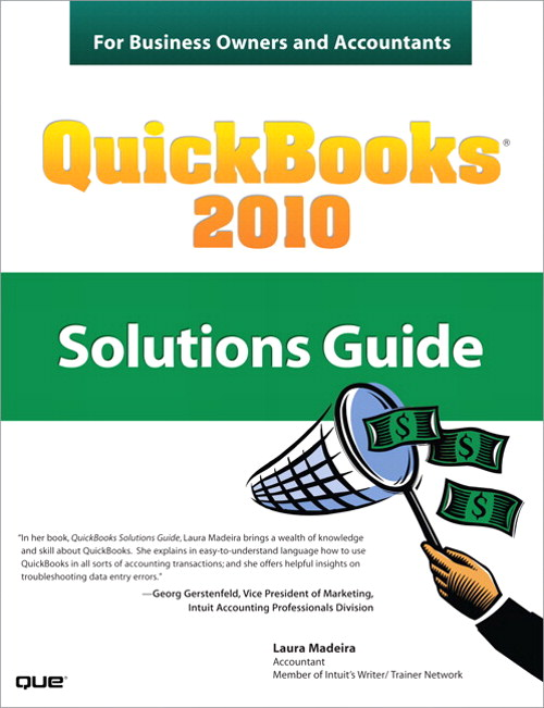 QuickBooks 2010 Solutions Guide for Business Owners and Accountants