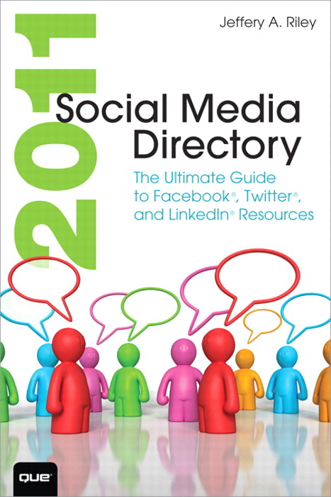 2011 Social Media Directory: The Ultimate Guide to Facebook, Twitter, and LinkedIn Resources