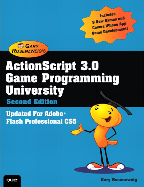 ActionScript 3.0 Game Programming University, 2nd Edition