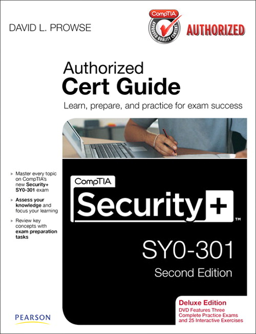 CompTIA Security+ SY0-301 Authorized Cert Guide, Deluxe Edition, 2nd Edition
