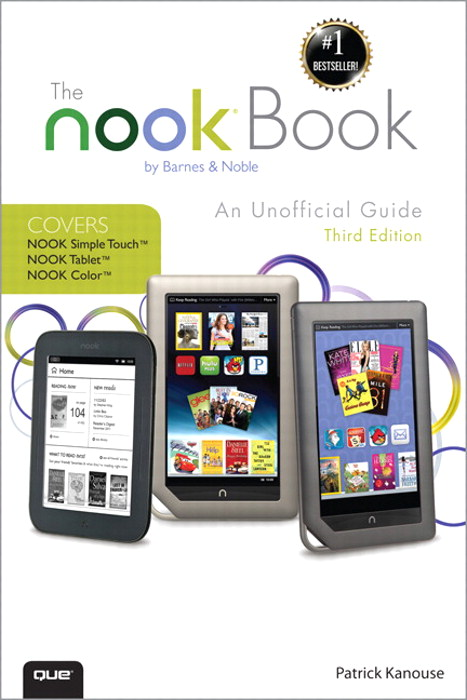 NOOK Book, The: An Unofficial Guide: Everything you need to know about the NOOK Tablet, NOOK Color, and the NOOK Simple Touch, 3rd Edition