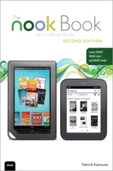 NOOK Book, The: An Unofficial Guide: Everything You Need to Know for the NOOK, NOOK Color, and NOOK Study, 2nd Edition