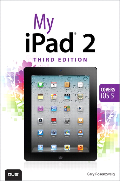 My iPad 2 (covers iOS 5), 3rd Edition