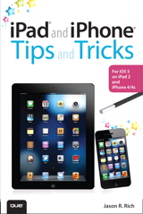iPad and iPhone Tips and Tricks: For iOS 5 on iPad 2 and iPhone 4/4s