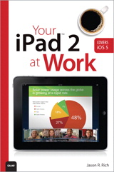Your iPad 2 at Work (covers iPad 2 running iOS 5)