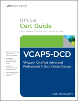 VCAP5-DCD Official Cert Guide (with DVD): VMware Certified Advanced Professional 5 - Data Center Design
