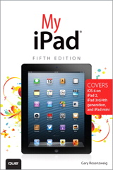 My iPad (Covers iOS 6 on iPad 2, iPad 3rd/4th generation, and iPad mini), 5th Edition