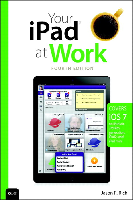 Your iPad at Work (covers iOS 7 on iPad Air, iPad 3rd and 4th generation, iPad2, and iPad mini), 4th Edition