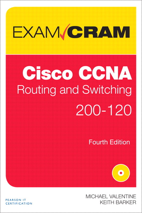 CCNA Routing and Switching 200-120 Exam Cram, 4th Edition