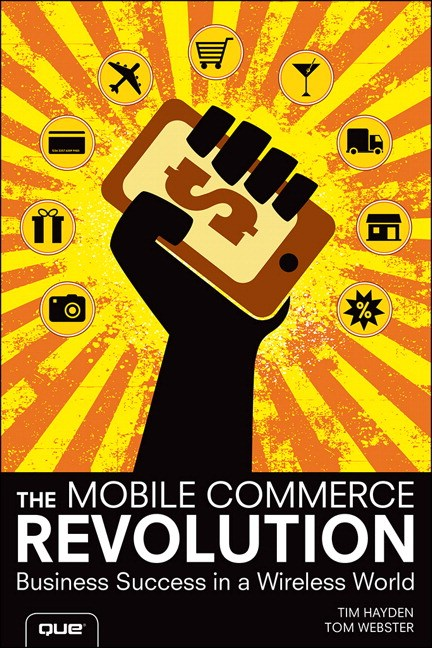 Mobile Commerce Revolution, The: Business Success in a Wireless World