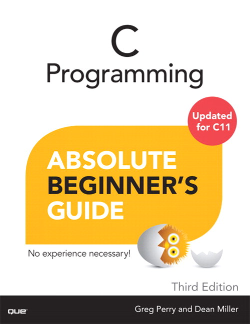 C Programming Absolute Beginner's Guide, 3rd Edition