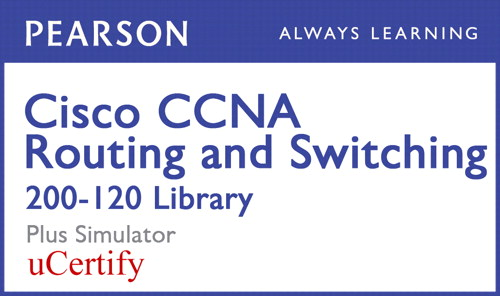 Cisco CCNA Routing and Switching 200-120 Library Pearson uCertify Course and Simulator Bundle