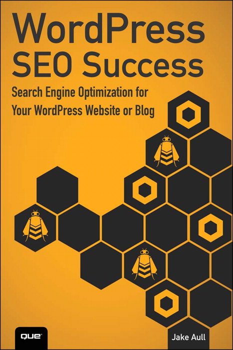 WordPress SEO Success: Search Engine Optimization for Your WordPress Website or Blog