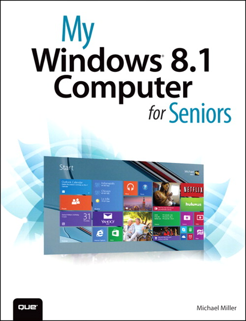 My Windows 8.1 Computer for Seniors, 2nd Edition