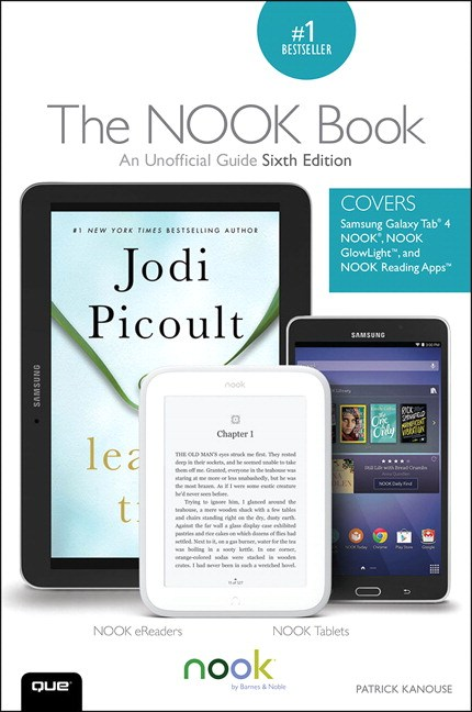 The NOOK Book: An Unofficial Guide: Everything You Need to Know about the Samsung Galaxy Tab 4 NOOK, NOOK GlowLight, and NOOK Reading Apps, 6th Edition