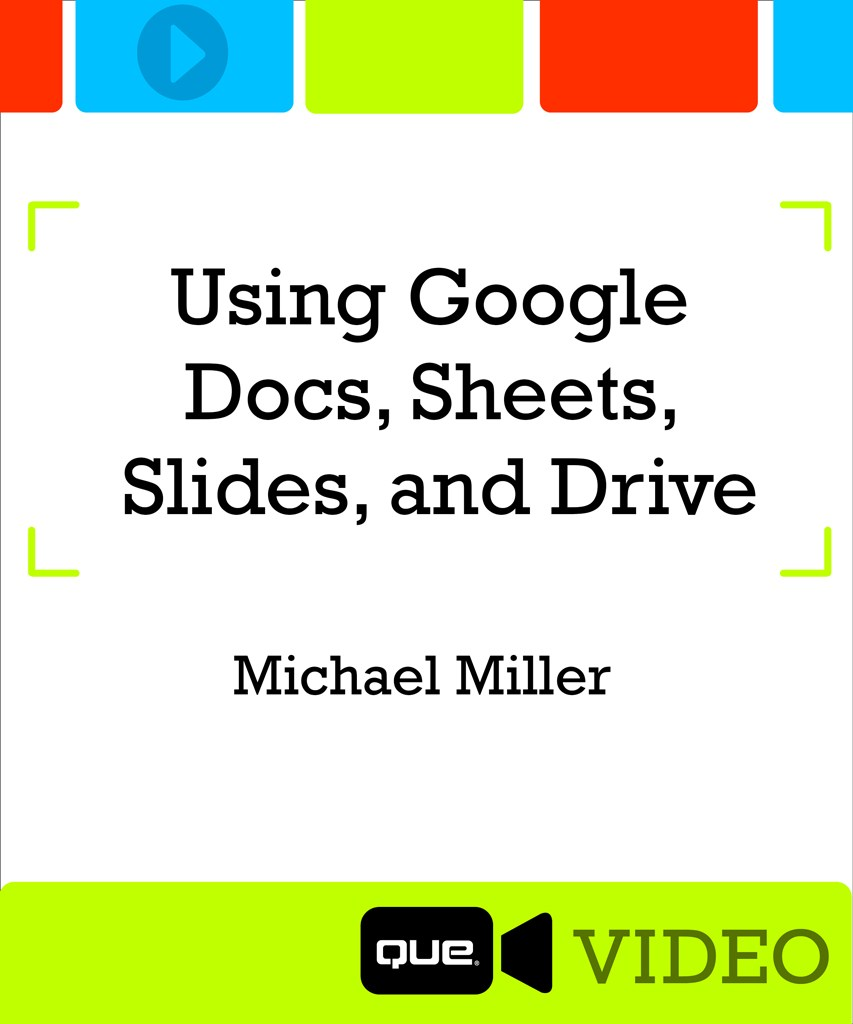 Using Google Docs, Sheets, Slides, and Drive